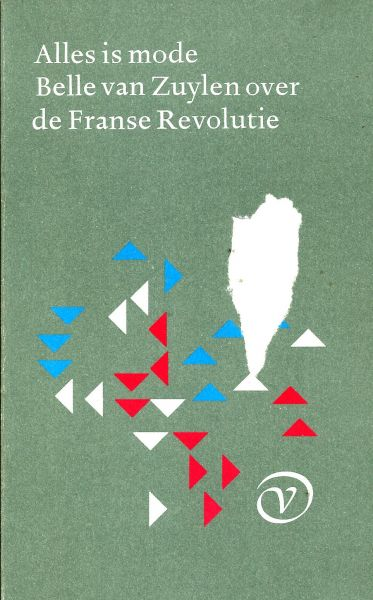 Belle van Zuylen, Greetje van Den Bergh - Alles is mode Belle van Zuylen en de Franse Revolutie