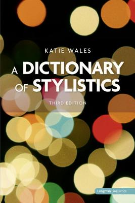 Wales, Katie - A Dictionary of Stylistics