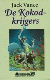 Jack Vance, Jaime Martijn - De Kokod-krijgers bevat: Op kosmische blaren ; De Kokod-krijgers