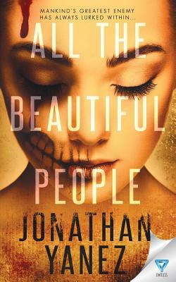Yanez, Jonathan - All the Beautiful People