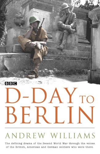 ANDREW WILLIAMS - D-Day to Berlin