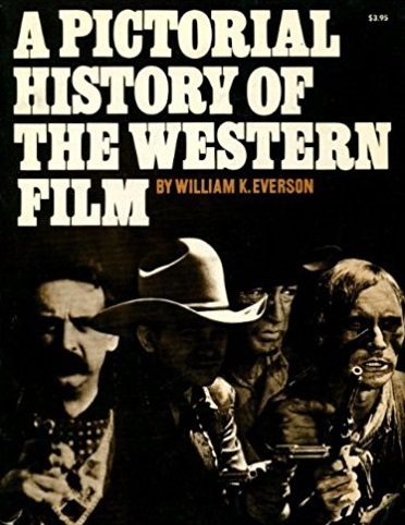 William K. Everson - A Pictorial History of the Western Film