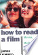 - How to Read a Film The World of Movies, Media, and Multimedia : Language, History and Theory