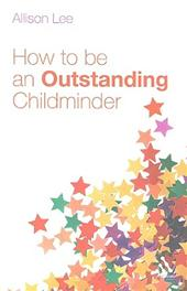 ALLISON LEE - How to be an Outstanding Childminder