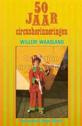 Willem Waasland - 50 jaar circusherinneringen