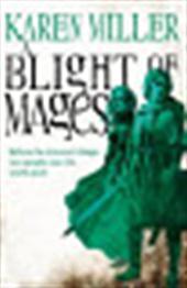 Karen Miller - A Blight of Mages