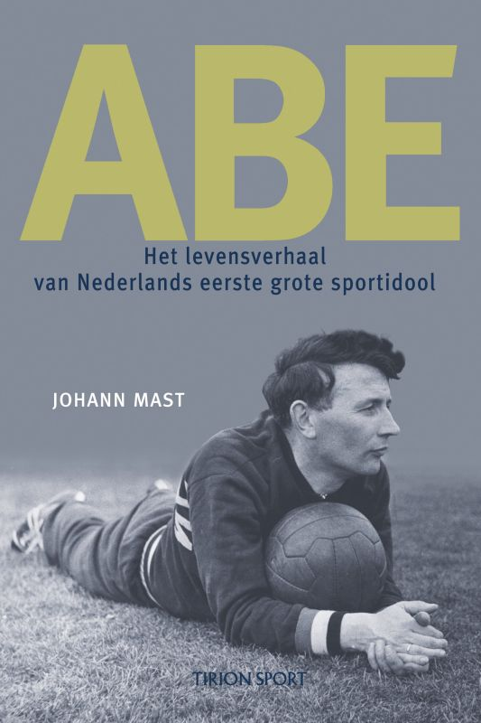 J. Mast - Abe het levensverhaal van Nederlands eerste sportidool