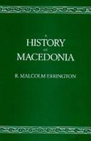 Robert Malcolm Errington - A History of Macedonia