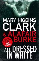 Clark, Mary Higgins - All Dressed In White
