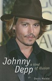 Denis Meikle - Johnny Depp A Kind of Illusion