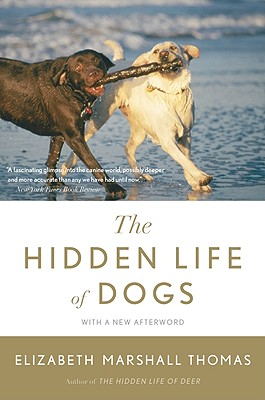 THOMAS, ELIZABETH MARSHALL - The Hidden Life of Dogs