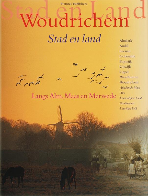 - Woudrichem Stad en Land, Langs Alm, Maas en Merwede