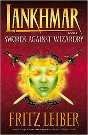 FRITZ LEIBER - Lankhmar Book 4 Swords against Wizardry