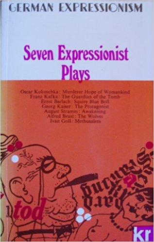 - Seven Expressionist Plays Kokoschka to Barlach