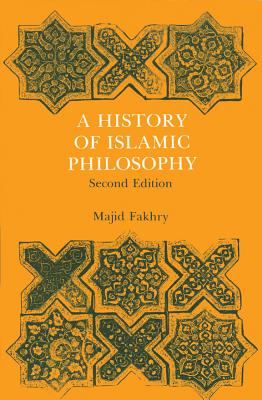 Majid Fakhry - History of Islamic Philosophy