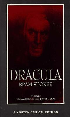 Bram Stoker, David J. Skal - Dracula authoritative text, contexts, reviews and reactions, dramatic and film variations, criticism