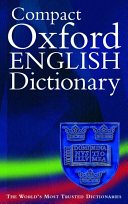 Catherine Soanes - The Oxford Compact English Dictionary