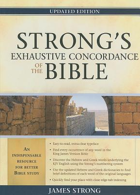 Strong, James - Strong's Exhaustive Concordance to the Bible