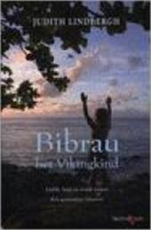 J. Lindbergh - Bibrau het Vikingkind liefde, haat en wraak tussen drie generaries vrouwen