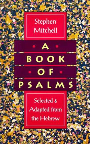 Mitchell, Stephen - A Book of Psalms Selected & Adapted from the Hebrew