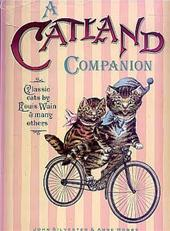 John Silvester, Louis Wain, Anne Mobbs - A Catland Companion Classic Cats by Louis Wain and Many Others