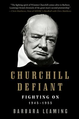LEAMING, BARBARA - Churchill Defiant. Fighting On