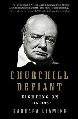 LEAMING, BARBARA - Churchill Defiant. Fighting On