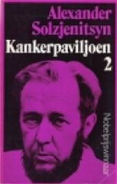 Alexander Solzjenitsyn - Kankerpaviljoen Deel 2