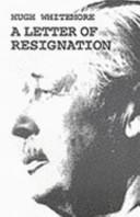 Hugh Whitemore - A Letter of Resignation