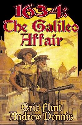 Eric; Dennis, Andrew Flint - 1634 The Galileo Affair