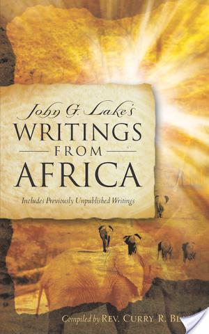 Curry Blake - John G. Lake's Writings from Africa