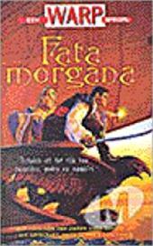Tanith Lee, E.L. de Marigny, Annemarie van Kindt - Fata morgana met verhalen van onder meer Tanith Lee, Fritz Leiber & Jack Vance