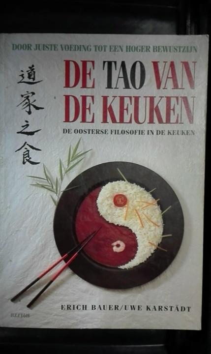 E. Bauer, U. Karstadt - De Tao van de keuken door juiste voeding tot een hoger bewustzijn, de oosterse filosofie in de keuken