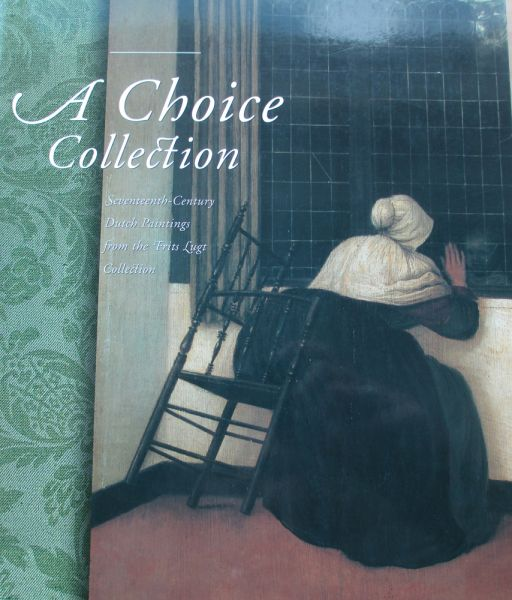 Quentin Buvelot, Hans Buijs - A Choice Collection Seventeenth-Century Dutch Paintings from the Frits Lugt Collection