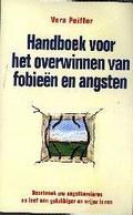 Vera Peiffer, Hans P. Keizer - Handboek voor het overwinnen van fobieën en angsten doorbreek uw angstbarrieres en leef een gelukkiger en vrijer leven