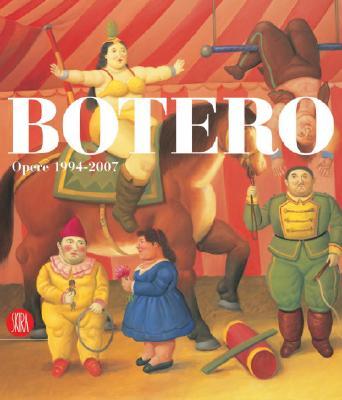 Botero, Fernando - Botero Works 1994-2007