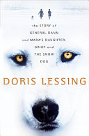 Doris Lessing - Story of General Dann and Mara's Daughter, Griot and the Snow Dog