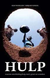 R. Bodelier, M. Vossen - HULP waarom ontwikkelingshulp moet, groeit en verandert