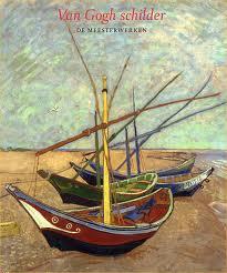 Belinda Thomson - Van Gogh schilder De meesterwerken