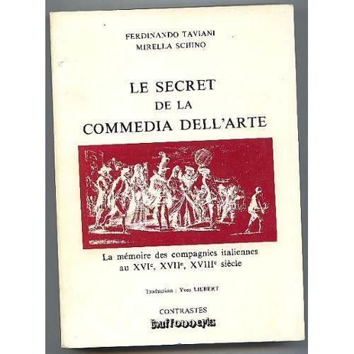 Ferdinando Taviani,  Mirella Schino - Le Secret de la Commedia Dell'arte