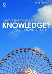 Duncan Pritchard - What is This Thing Called Knowledge?