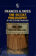 Frances Amelia Yates - The Occult Philosophy in the Elizabethan Age