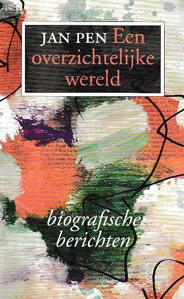 J. Pen - Een overzichtelijke wereld biografische berichten