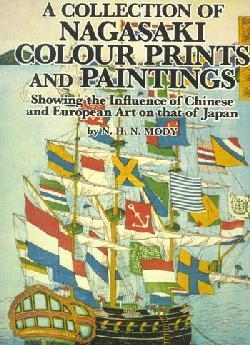 N. H. N. Mody - A Collection of Nagasaki Colour Prints and Paintings