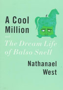 Nathanael West - A Cool Million and The Dream Life of Balso Snell