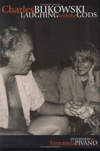 - Charles Bukowski laughing with the Gods