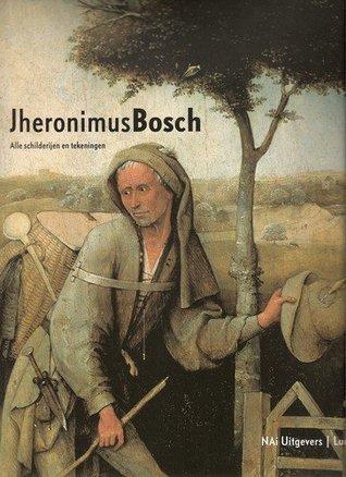 JOS KOLDEWEIJ, PAUL VANDENBROECK, BERNARD VERMET - Jheronimus Bosch. Alle schilderijen en tekeningen